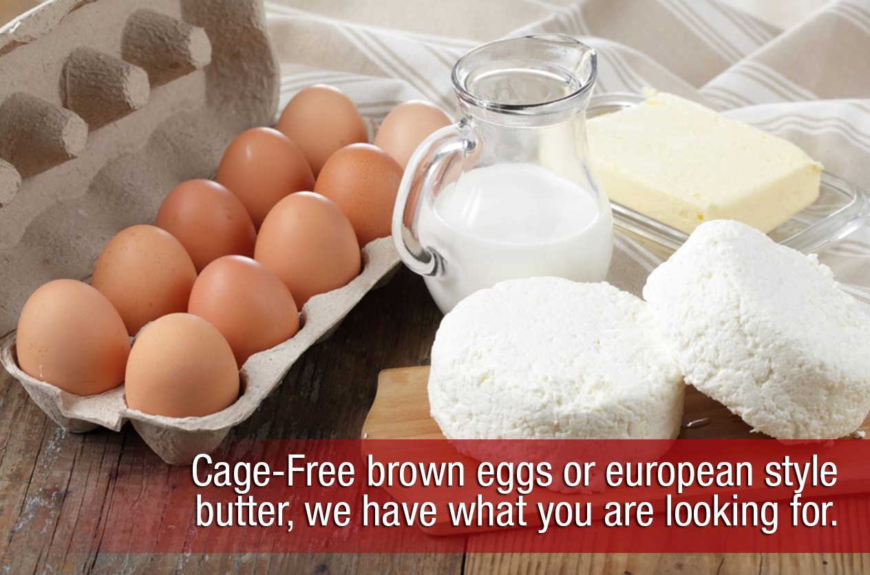 Cage-Free brown eggs or European style butter
