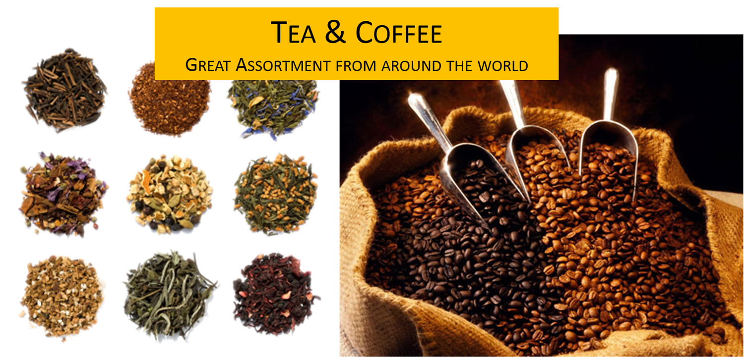 Tea & Coffee - Great assortment from around the world