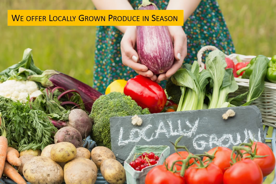 We offer locally grown produce in season